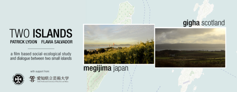 Two Islands - a film based social-ecological study and dialogue between two islands. Megijima, Japan and Gigha, Scotland.